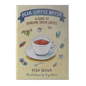 DEAR COFFEE BUYER BY RYAN BROWN