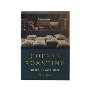 COFFEE ROASTING - BEST PRACTICES BY SCOTT RAO